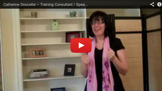Catherine Doucette ~ Training Consultant / Speaker catherinedoucette.com