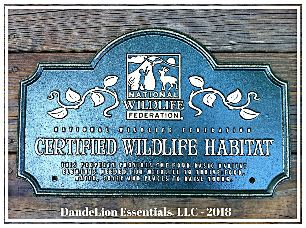 As of May 2018 the Dandelion essentials,llc homestead is honored to be a certified wildlife habitiat.