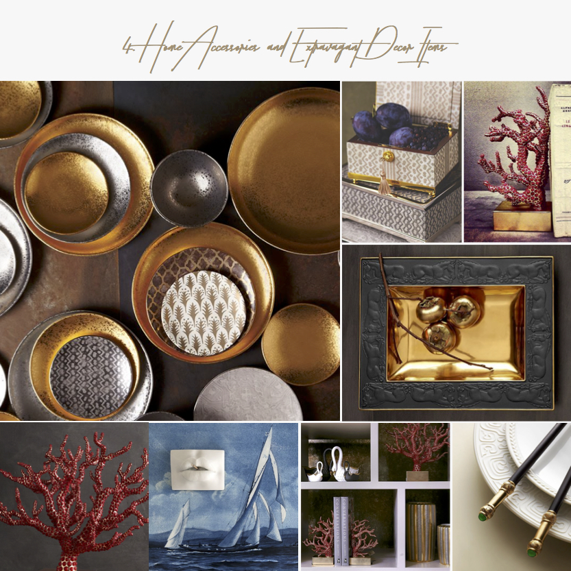 Home Accessories and Extravagant Decor Items