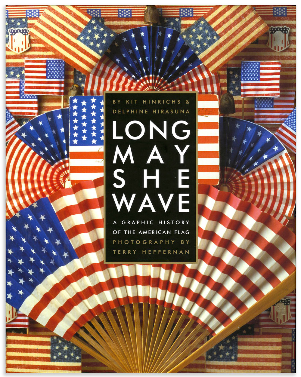 Long May She Wave: A Graphic History of the American Flag