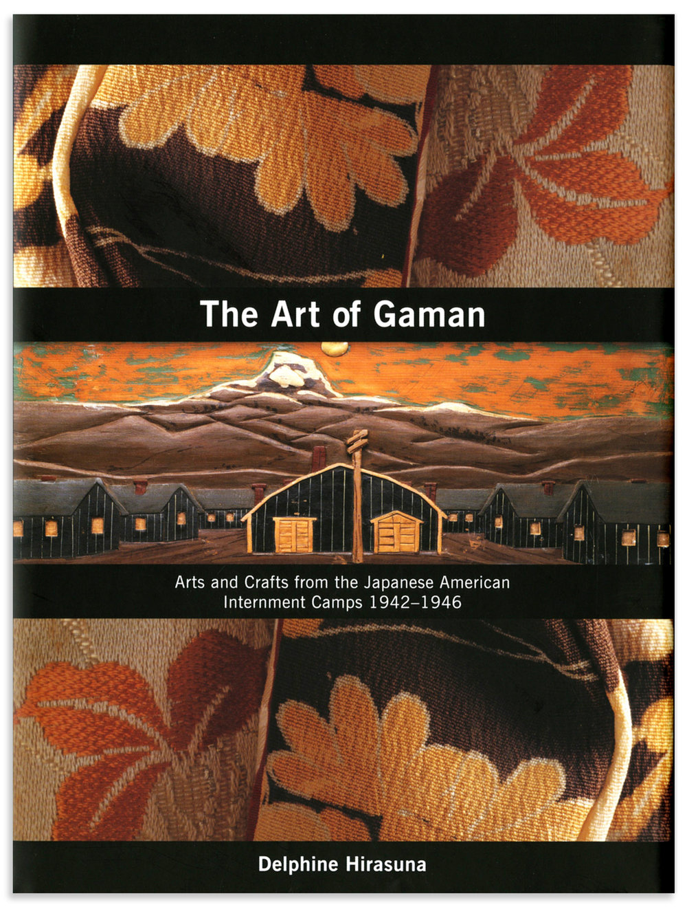 The Art of Gaman: Arts and Crafts from the Japanese Internment Camps 1942-1946