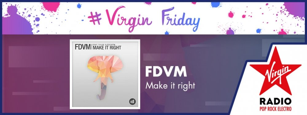 """Make it Right"", coup de coeur sur Virgin Radio."