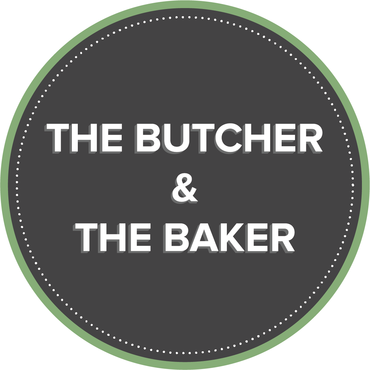 The Butcher & The Baker