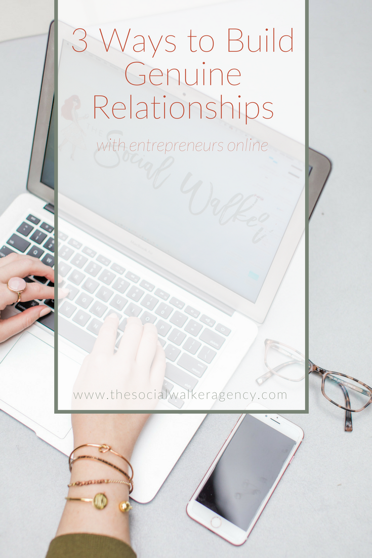 3 Ways to Build Genuine Relationships with Entrepreneurs Online  |  The Social Walker Agency