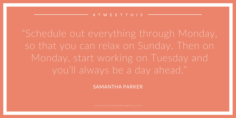"""Schedule out thru Monday, so you can relax on Sunday. On Monday, you'll be a day ahead."" @hypesocialstrat @thesocialwalker bit.ly/TSWblog21"