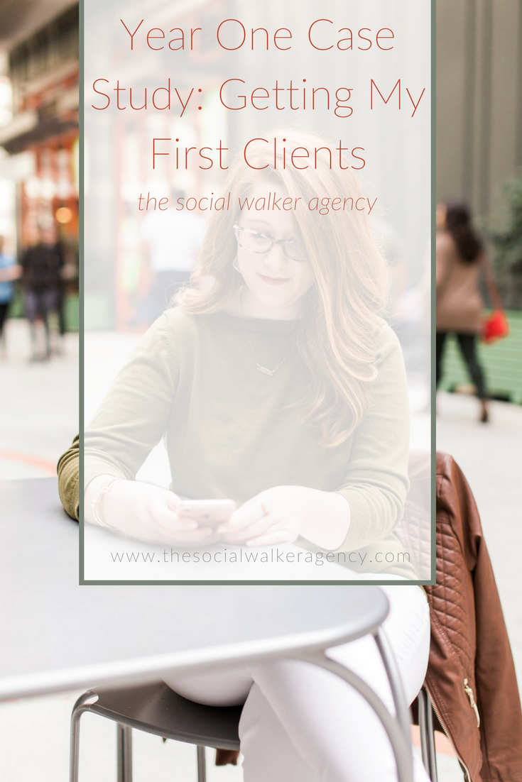 Biz Year One Case Study: Getting My First Clients  |  The Social Walker Agency