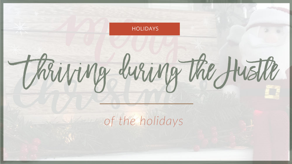 Thriving During the Hustle of the Holidays | The Social Walker Blog