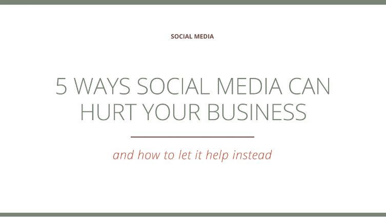 5 Ways Social Media can Hurt Your Business  |  The Social Walker Agency