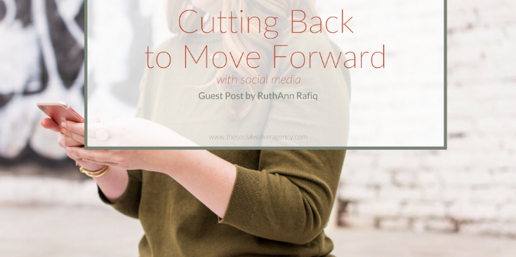 Cutting Back to Move Forward with Social Media  |  The Social Walker Agency