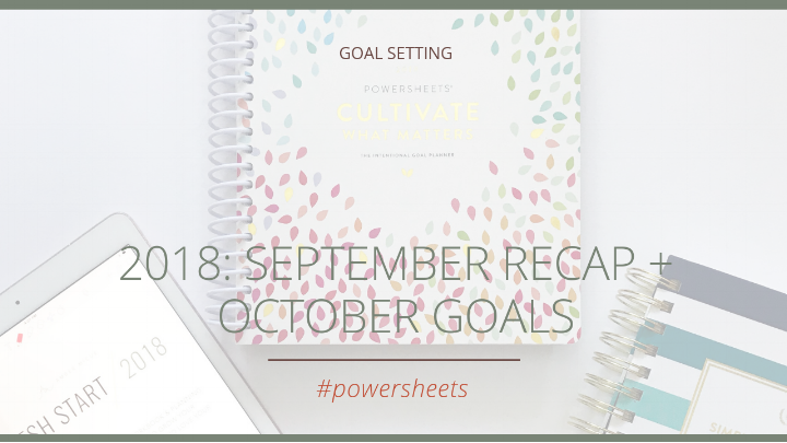 2018: September Recap + October Goals | The Social Walker