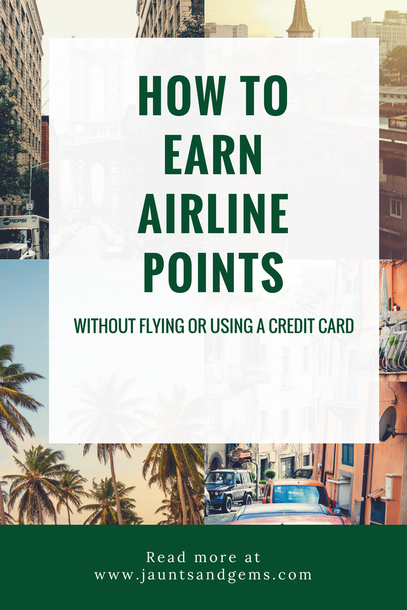 how to earn airline points without flying or using a credit card.png