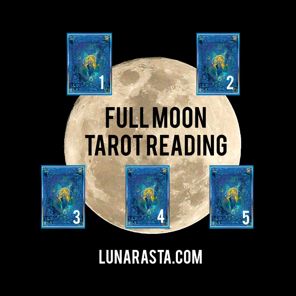 FULL MOON TAROT READING — Luna ra starshine