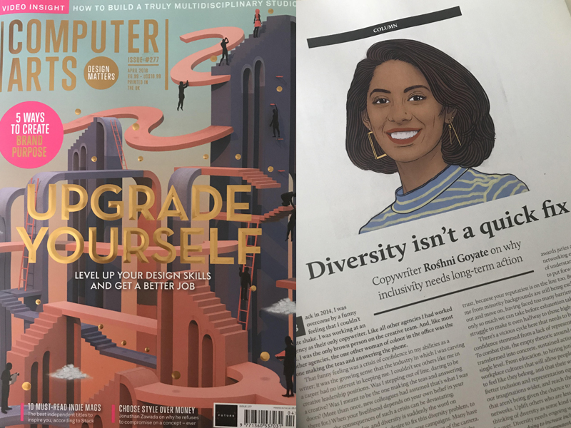 COMPUTER ARTS  FEATURE  Our co-founder Roshni recently wrote a column in Computer Arts on diversity in the creative industries. A big thank you to everyone who has already reached out to say how much it has resonated with you - we see you!