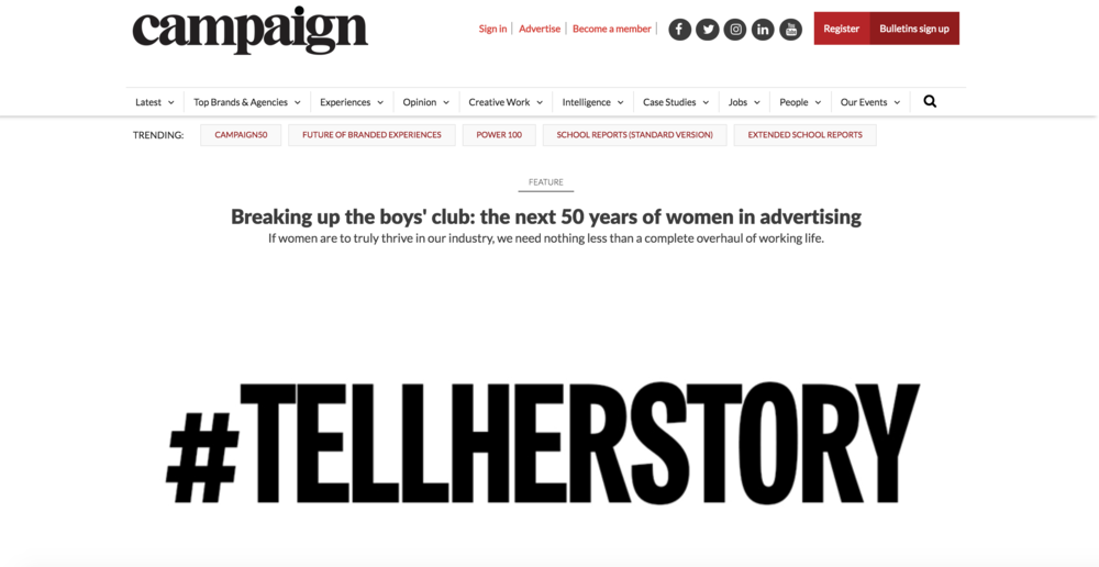 CAMPAIGN MAGAZINE  FEATURE  Nicola Kemp featured  Leyya in her latest article: Breaking up the boys' club: the next 50 years of women in advertising. If women are to truly thrive in our industry, we need nothing less than a complete overhaul of working life.