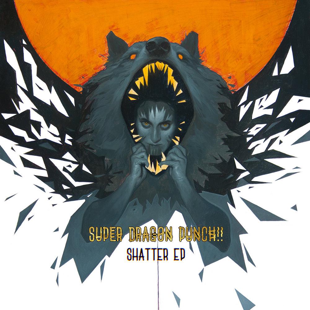 Super Dragon Punch!! - Shatter EP.jpg