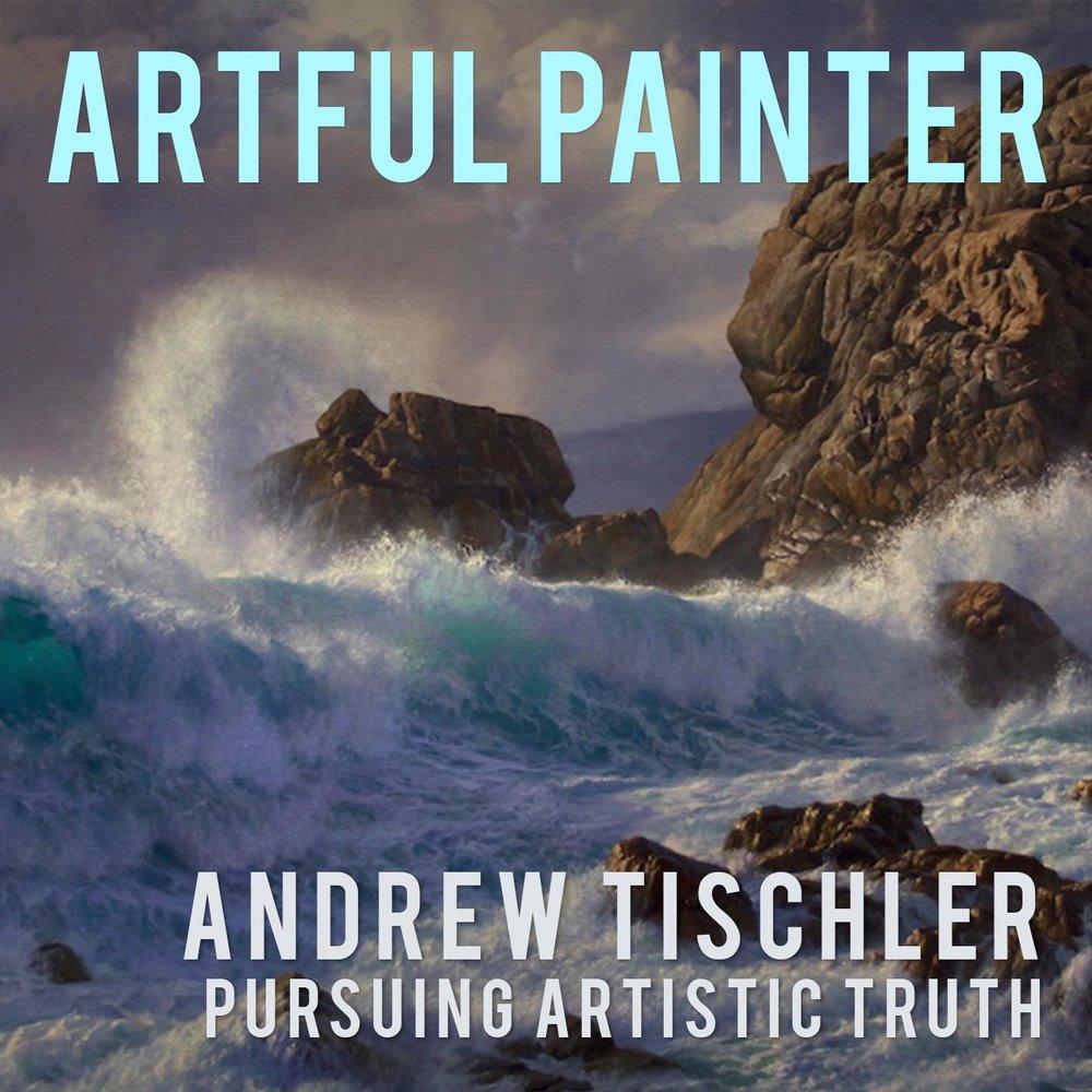 Andrew Tischler - Pursuing Artistic Truth