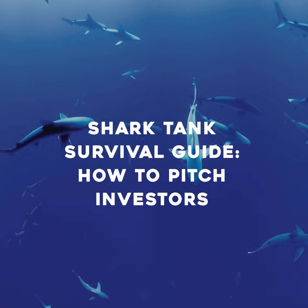 Shark Tank Survival Guide: How to Pitch Investors