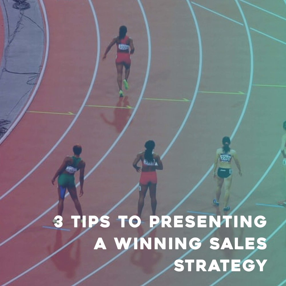 3 Tips to Presenting a Winning Sales Strategy