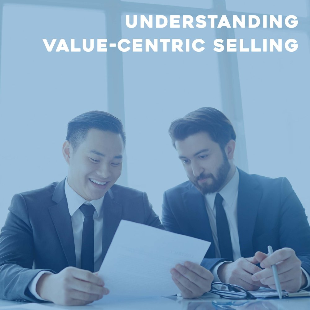 Understanding Value-Centric Selling