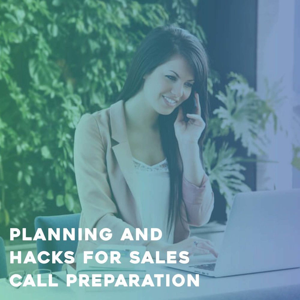 Planning and Hacks for Sales Call Preparation
