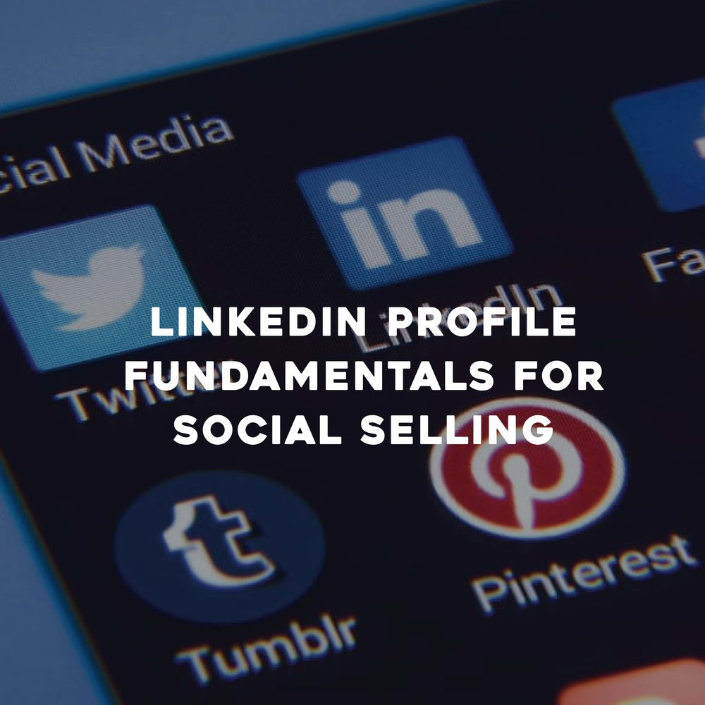 LinkedIn Profile Fundamental for Social Selling