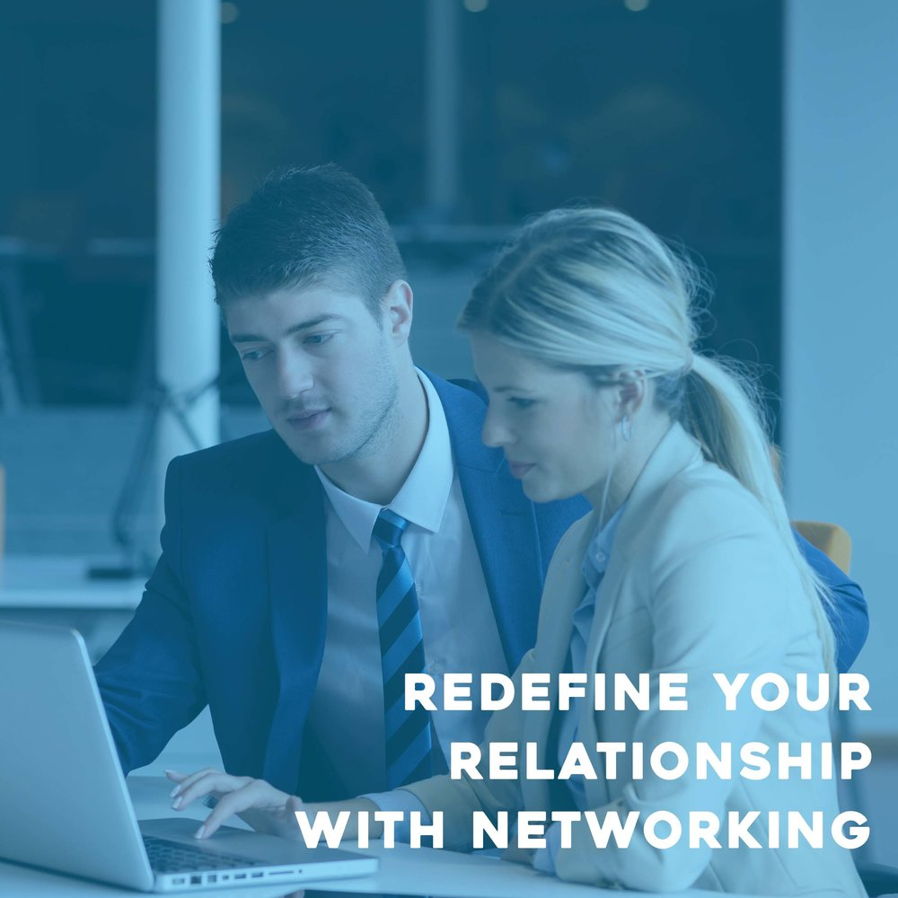 Redefine Your Relationship with Networking