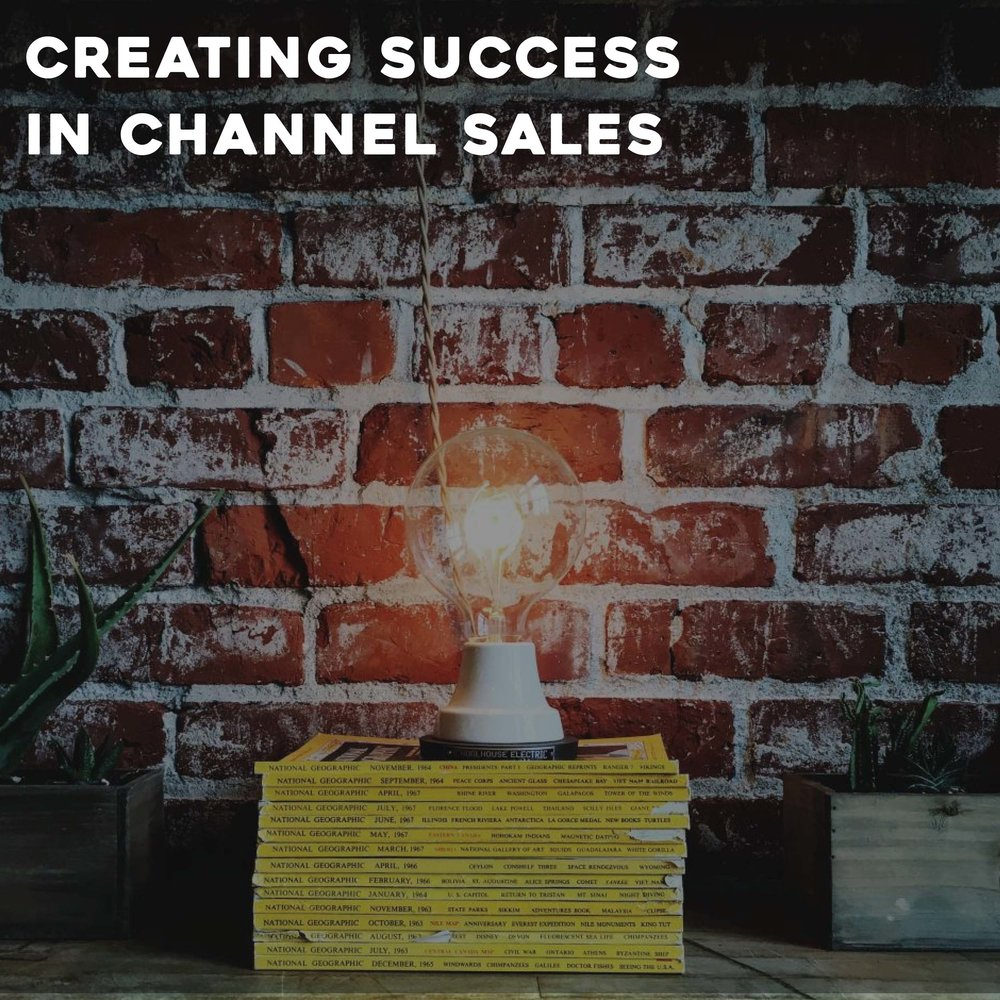 Creating Success in Channel Sales