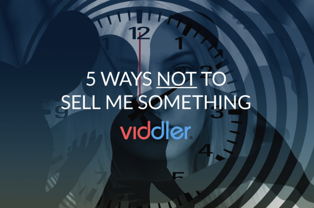 5 Ways Not to Sell Me Something