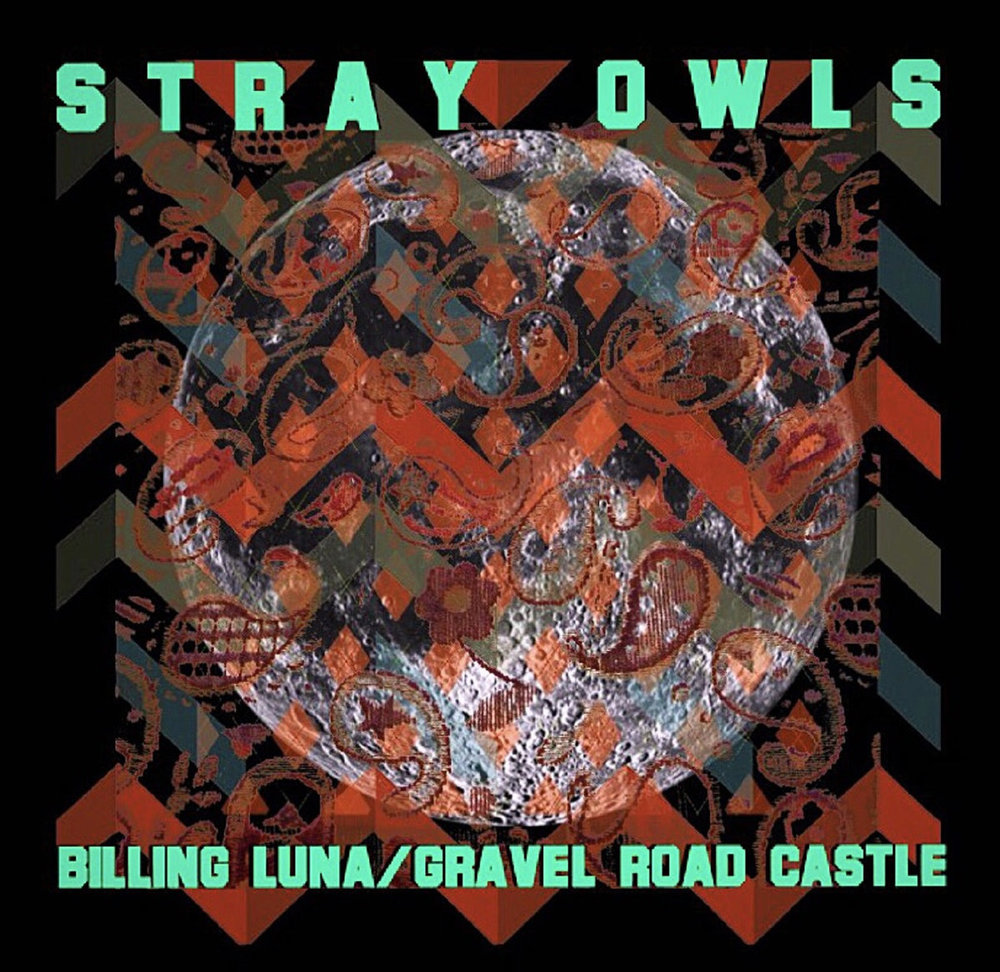 Stray Owls - Billing Luna / Gravel Road Castle (2018)