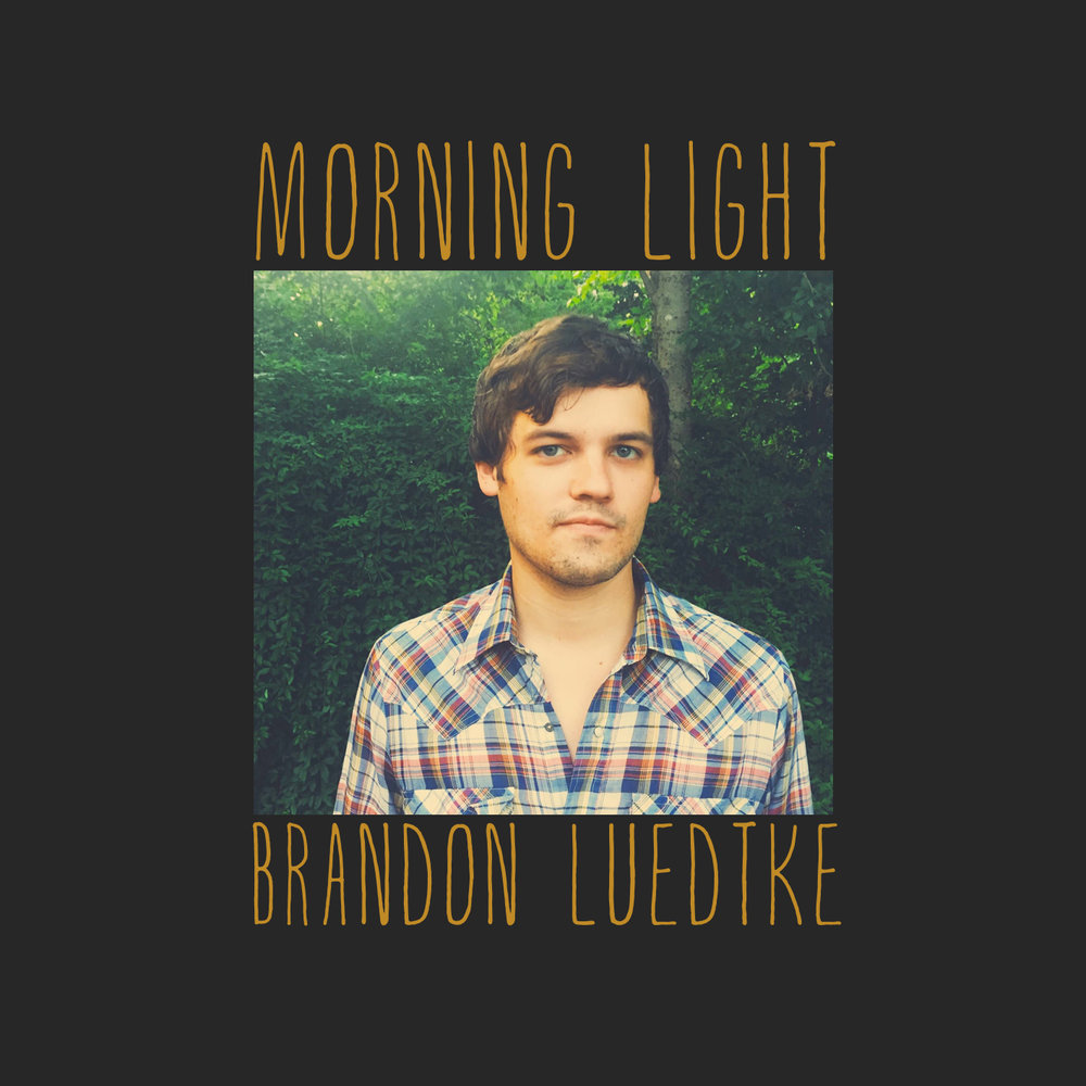 Brandon Luedtke - Morning Light (2018) [Cassette Release]