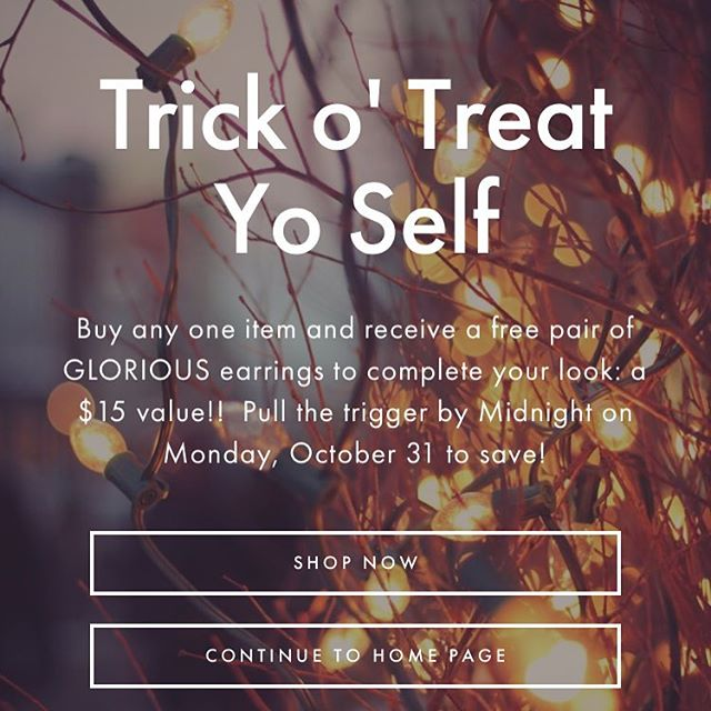 Trick o' Treat Yo Self!!! Glorious is offering a free pair of earrings with any item purchased! 🎃🎃🎃🎃🎃🎃🎃🎃🎃🎃 Sale ends at midnight on Halloween, October 31st!