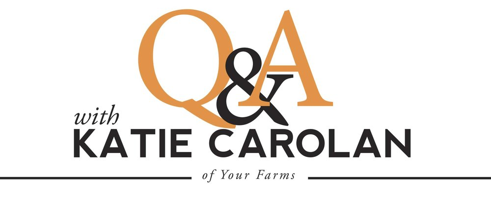 Interview with Katie Carolan of Your Farms
