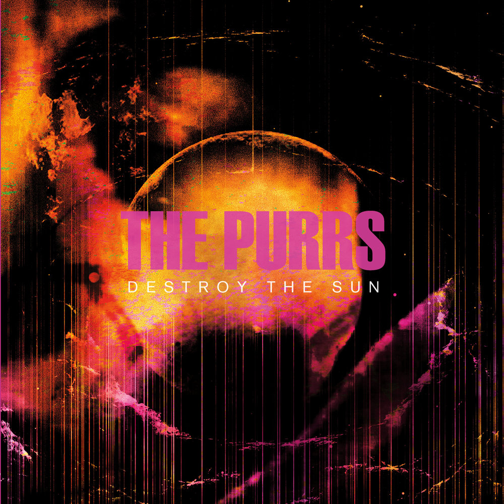 Purrs_DestroyTheSun_COVER_HIGHRES.jpg