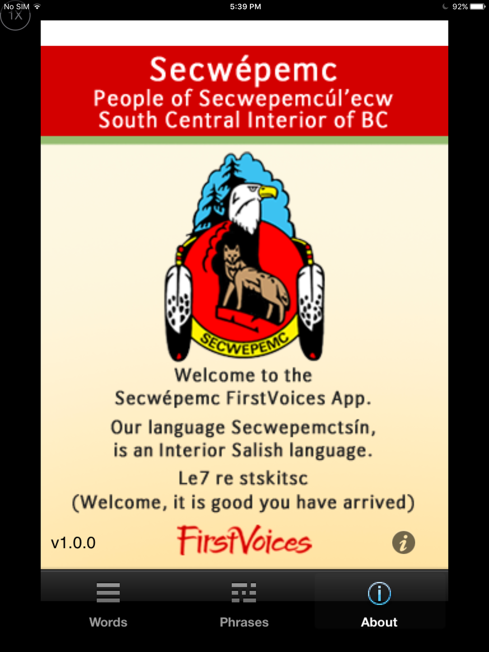 First Voices apps  and keyboards in a number of Indigenous languages to help with pronunciation, orthography, and context.