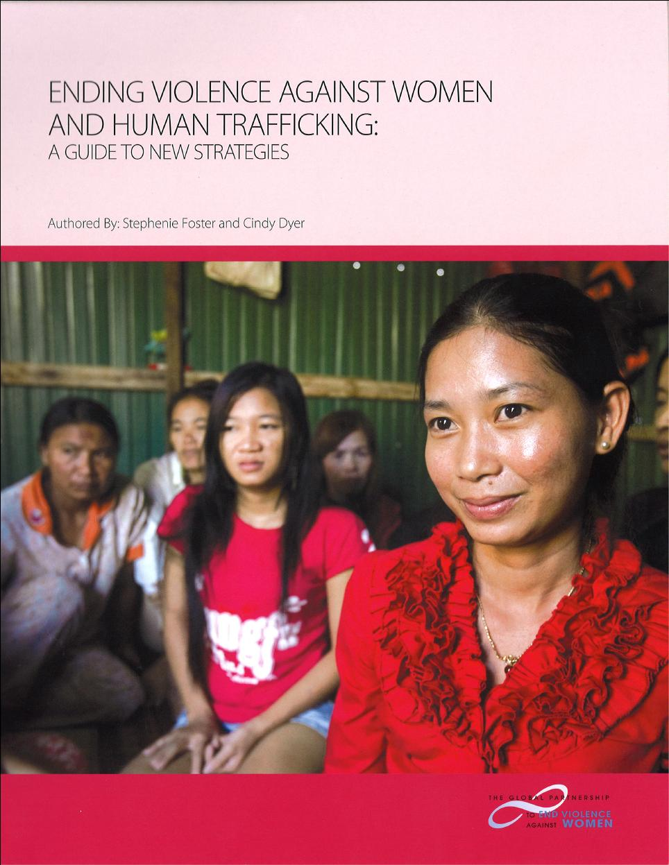 Ending Violence Against Women and Human Trafficking: A Guide to New Strategies