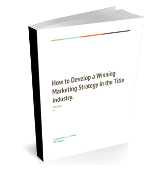 How to Develop a Winning Marketing Strategy in the Title Industry by CloseSimple