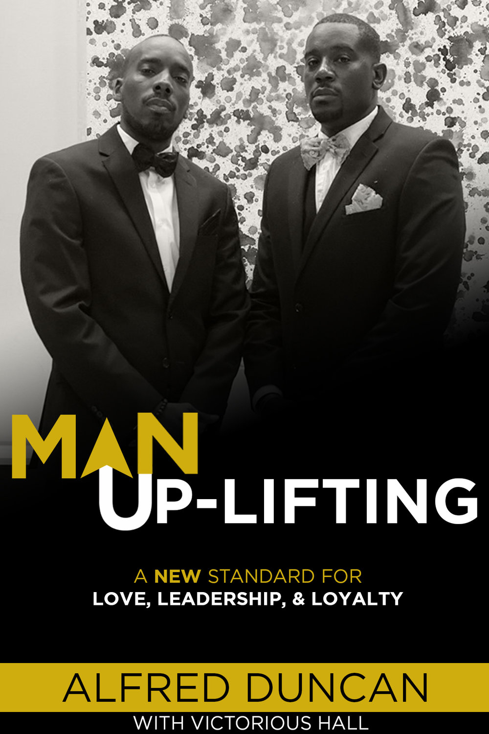 """Man UP-Lifting by Alfred Duncan with Victorious Hall confronts the misconceptions about men, relationships and family. Alfred and Victorious challenge stereotypes and ideas spoon-fed by popular culture, while welcoming you into the minds of black men who have accepted the call to """"man up,"""" be faithful, pursue God, marriage,leadership and loyalty.Man UP-Lifting is motivating and thought-provoking and provides a new perspective for today's generation."""