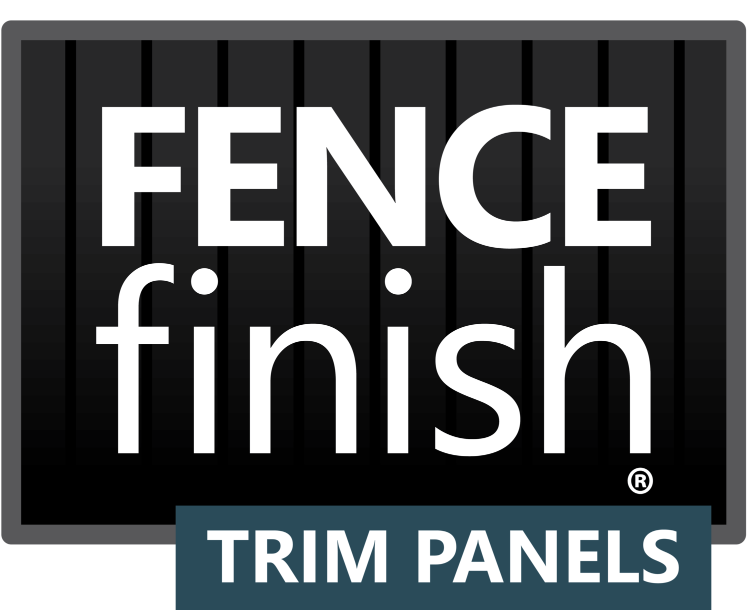 FENCE FINISH® Trim Panels