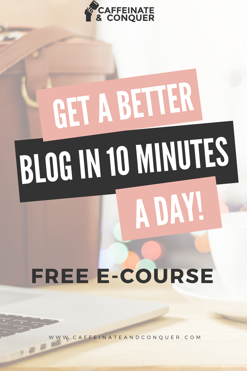 a better blog in 10 minutes a day | free ecourse for bloggers