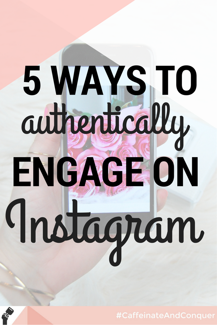 authentically engage on instagram
