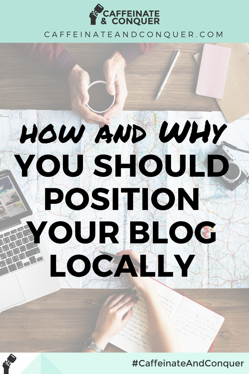 Why Your Should Position Your Blog Locally | How to be a local blogger