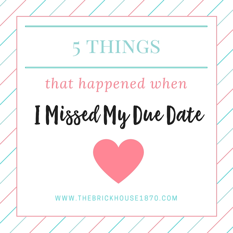 5-things-that-happened-when-I-Missed-my-Due-date.jpg