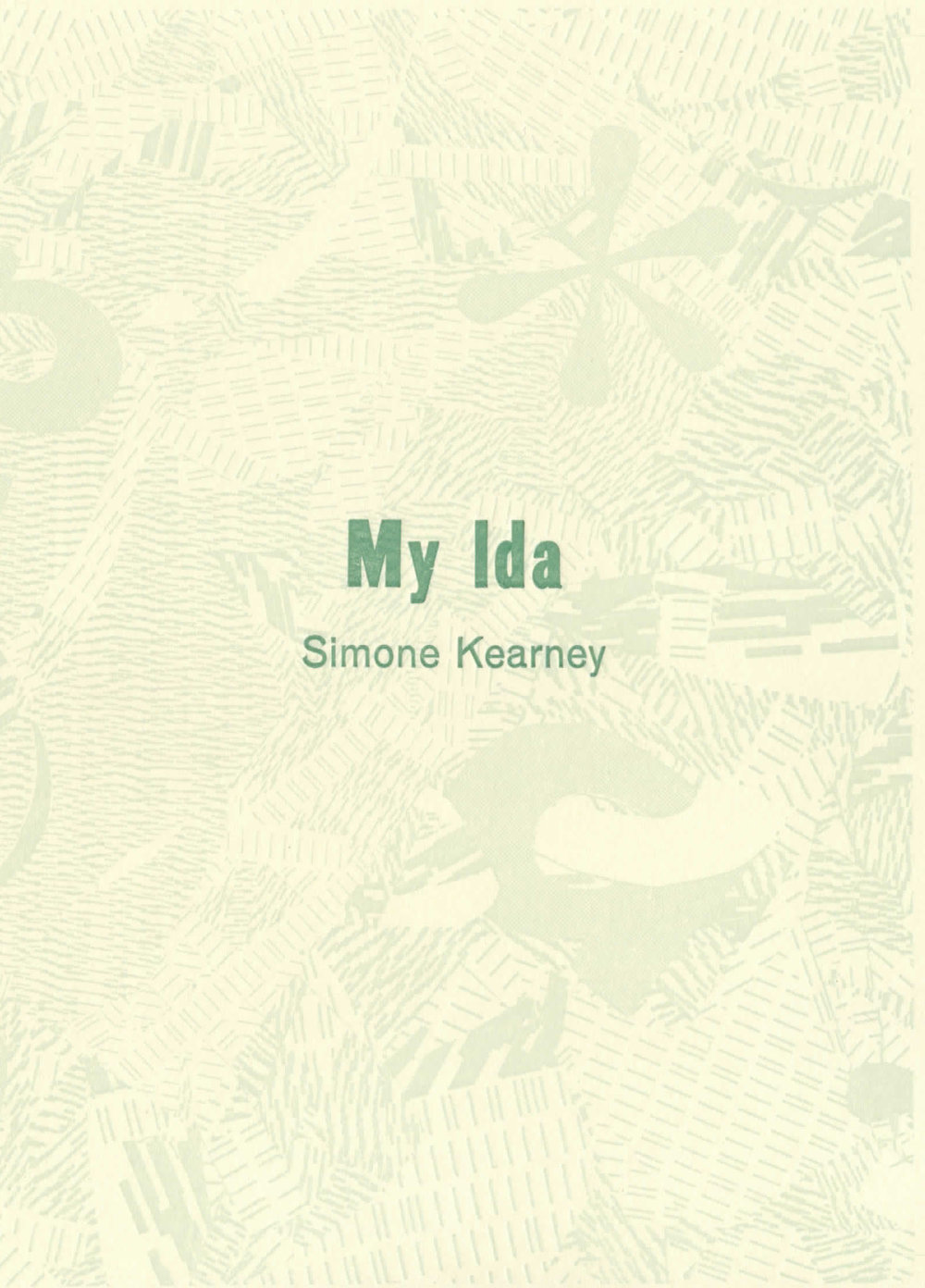 My Ida, Published by Ugly Duckling Presse, 2017    Excerpts published in  Ohio Edit