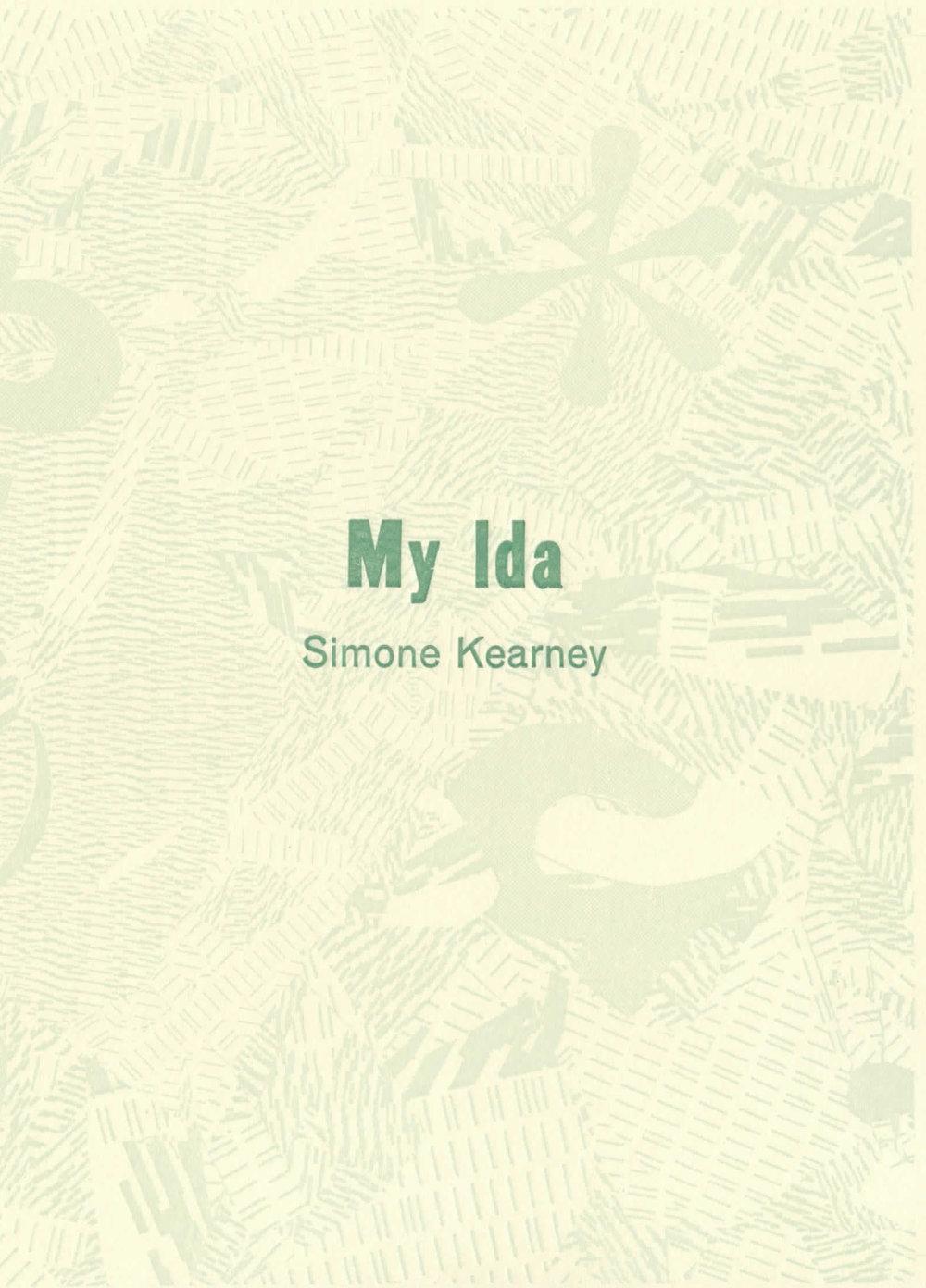 My Ida, Published by Ugly Duckling Presse, 2017    Excerpts published in  Lit Hub     Excerpts published in  Ohio Edit