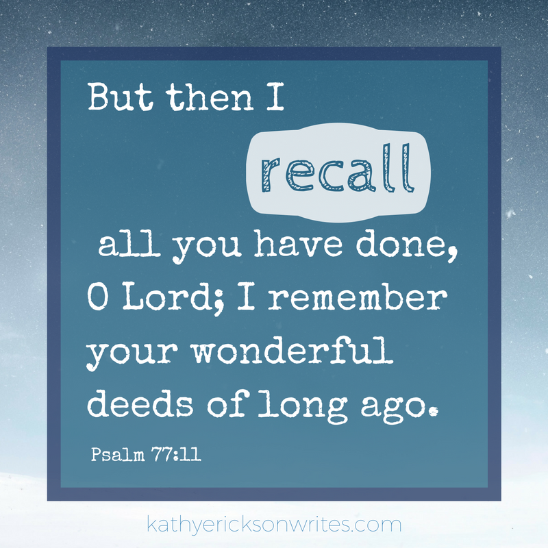 But then I recall all you have done, O Lord; I remember your wonderful deeds of long ago..png