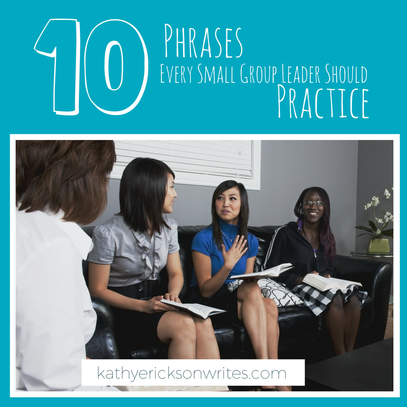 10 Phrases Every Small Group Leader Should Practice.png
