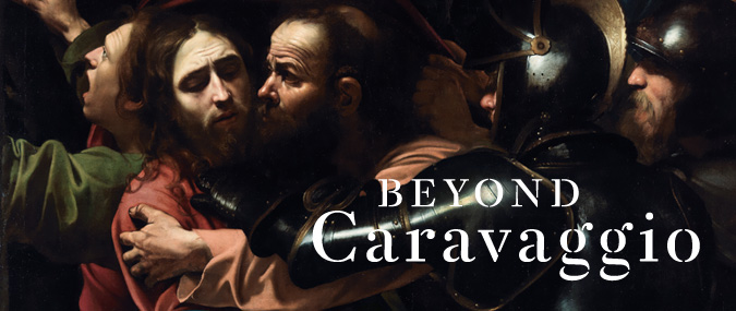 Exhibition: Beyond Caravaggio, The National Gallery (London). Oct 12, 2016-Jan 15, 2017