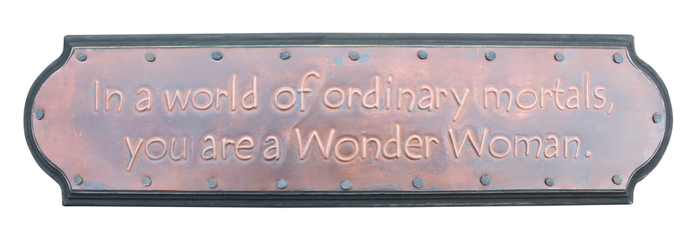 in a world of ordinary mortals, you are a Wonder Woman