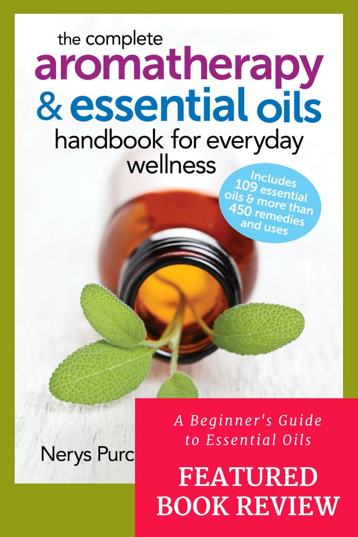 The Complete Aromatherapy & Essential Oils Handbook for Everyday Wellness by Nerys Purchon and Lora Cantele is a great handbook for those that are new to the world of essential oils. With more than 400 pages of detailed information you'll have everything you need (besides your essential oils, of course!) to become more confident about safe essential oil practices.