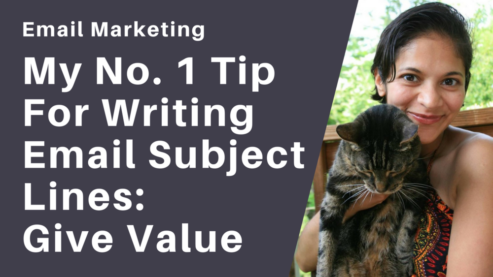 No 1 Tip for Writing Email Subject Lines: Give Value